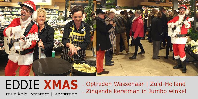 Zingende kerstman 2015 | Wassenaar Zuid Holland | Jumbo supermarkt | Muzikale kerstman inhuren | Eddie Xmas | kerst troubadour boeken | kerst-act christmas