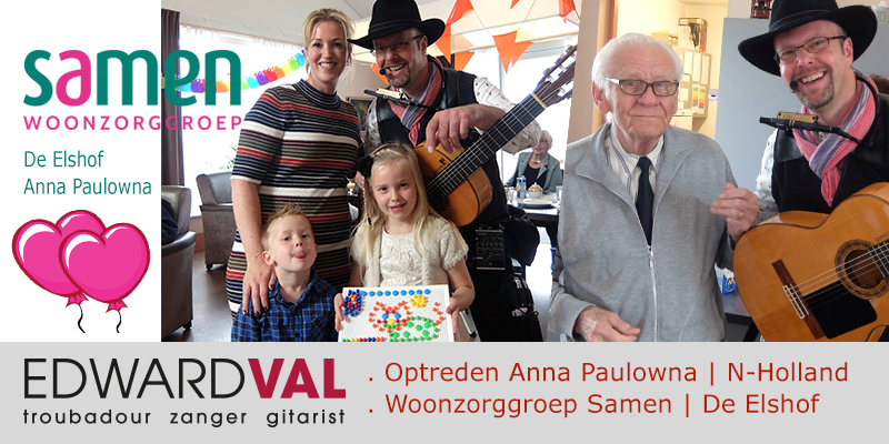 Anna Paulowna Woonzorggroep De Elshof Noord Holland | Optreden familiefeest zanger gitarist one man band Edward Val boeken | Live muziek voor ouderen | Mobiele poptroubadour inhuren