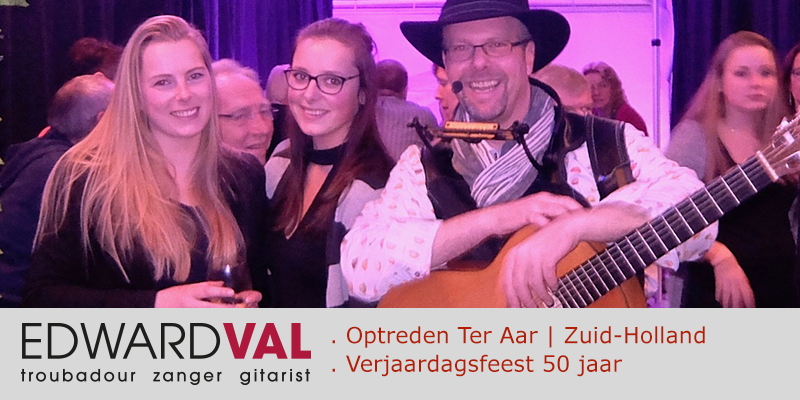 Ter-Aar-Zuid-Holland-Optreden-Troubadour-Edward-Val-boeken-Familiefeest-verjaardag-mobiele-muzikant-inhuren-Live-achtergrondmuziek