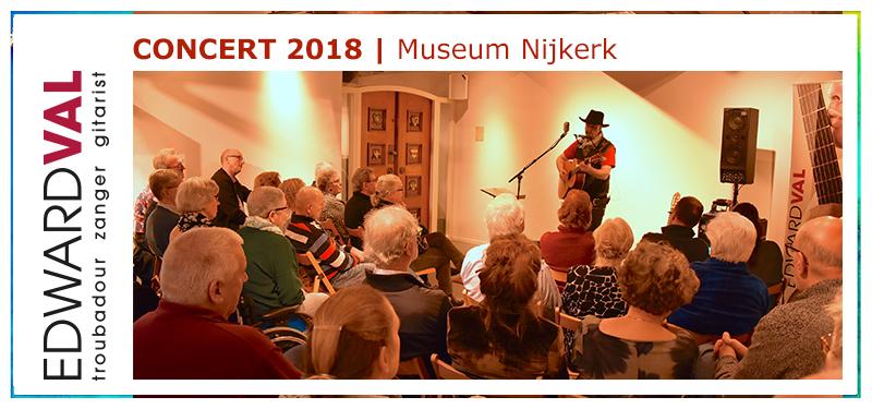 Concert 2018 | Troubadour-chansonnier-singer-songwriter-Edward-Val-Nijkerk-Concert-Museum-Nijkerk-Nederlandstalig-repertoire-luisterconcert-Gelderland-Utrecht
