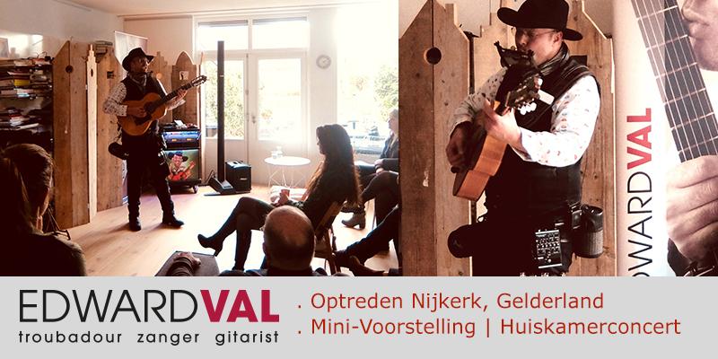 Voorstelling Troubadour zanger gitarist Edward Val Gluren bij de Buren Nijkerk Huiskamerconcert Muziek Cabaret