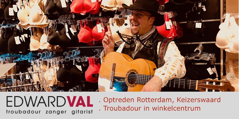 Rotterdam Winkelcentrum Keizerswaard Zuid Holland | Improvisatie Bee Free Lingerie | Troubadour zanger gitarist Edward Val | Mobiele live muziek boeken
