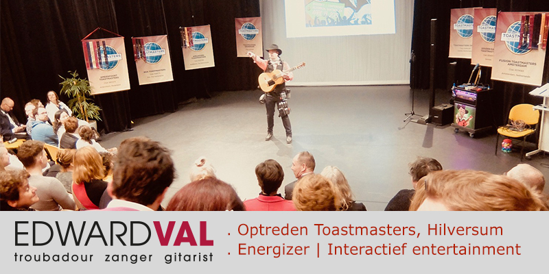 Troubadour Entertainer Energizer Motivator Edward Val | Toastmasters Conference Hilversum | Interactie Congres Conferentie Event