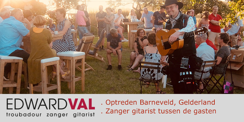 Zanger gitarist tuinfeest Edward Val Barneveld Gelderland huwelijksdag familiefeest troubadour boeken mobiele muzikale act