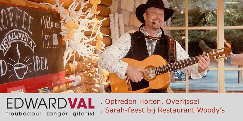 Zanger gitarist feestje Rijssen Holten Overijssel Woodys Restaurant Zaal | troubadour boeken | live achtergrondmuziek terras Edward Val sfeer interactie