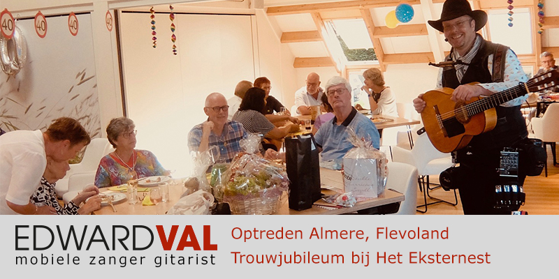 Flevoland | Almere Optreden troubadour inhuren zaal Eksternest trouwjubileum 40 jaar zanger gitarist Edward Val familie feest boeken