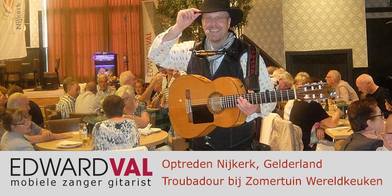 Gelderland | Nijkerk Hoevelaken Zomertuin wereldkeuken Optreden troubadour inhuren bedrijfsuitje zanger gitarist Edward Val