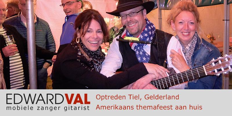 Gelderland | Tiel Optreden troubadour inhuren themafeest country bedrijfsuitje zanger gitarist Edward Val familie feest boeken