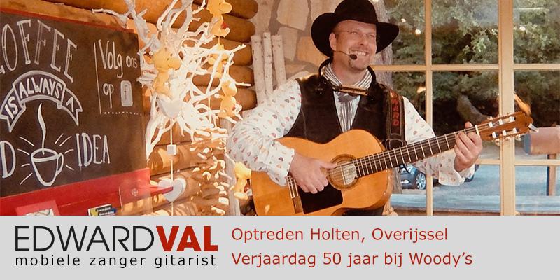 Overijssel | Holten Optreden troubadour inhuren restaurant Woody verjaardag 50 jaar zanger gitarist Edward Val familie feest boeken