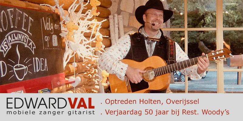 Overijssel | Optreden troubadour inhuren Holten restaurant Woody verjaardag 50 jaar zanger gitarist Edward Val familie feest boeken