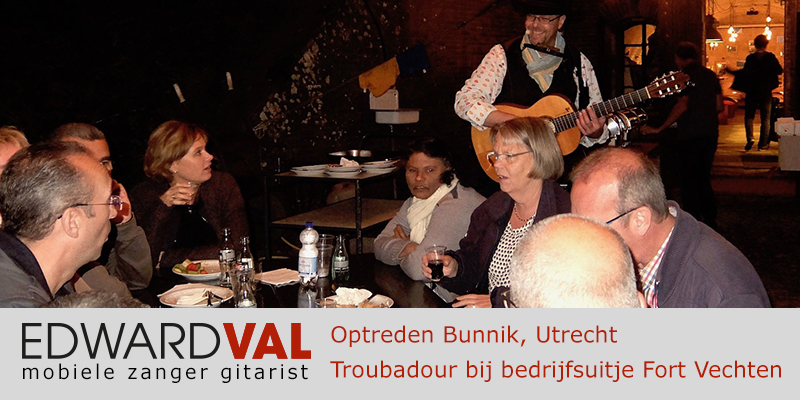 Utrecht | Bunnik Fort Vechten troubadour inhuren zanger gitarist boeken bedrijfsuitje personeelsdag edward val bedrijfsfeest verjaardag jubileum