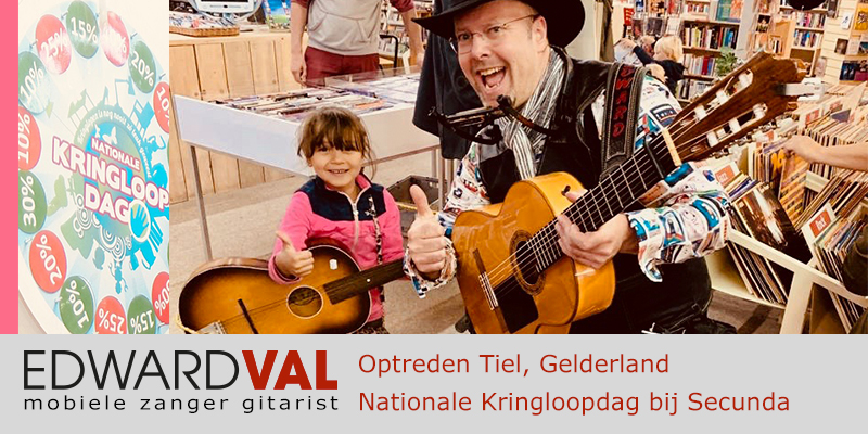 Tiel Gelderland Kringloopwinkel Secunda Mobiele live muziek muzikant zanger inhuren gitarist troubadour Edward Val boeken